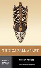 Things fall apart : authoritative text, contexts and criticism
