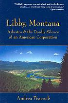 Libby, Montana : asbestos and the deadly silence of an American corporation