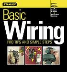 Basic wiring : pro tips and simple steps