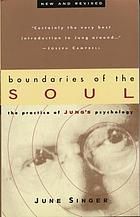 Boundaries of the soul : the practice of Jung's psychology