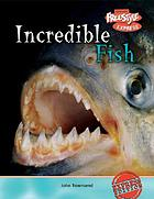 Incredible fish