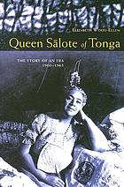 Queen Sālote of Tonga : the story of an era, 1900-65