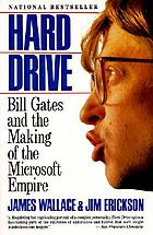 Hard drive : Bill Gates and the making of the Microsoft empire