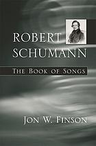 Robert Schumann : the book of songs