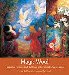 Magic wool : creative pictures and tableaux with natural sheep's wool