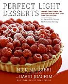 Perfect light desserts : fabulous cakes, cookies, pies, and more made with real butter, sugar, flour, and eggs, all under 300 calories per generous serving