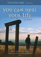You can heal your life-- the movie