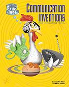 Communication inventions : from hieroglyphics to DVDs