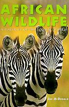 African wildlife : a portrait of the animal world