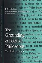 The grounding of positive philosophy the Berlin lectures
