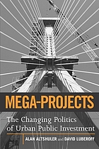 Mega-projects : the changing politics of urban public investment