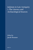 Judaism in late antiquity ; 1: the literary and archaeological sources : ed. by Jacob Neusner