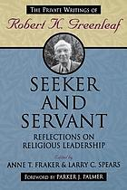 Seeker and servant : reflections on religious leadership