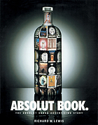 Absolut book : the Absolut Vodka advertising story