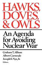 Hawks, doves, and owls : an agenda for avoiding nuclear war