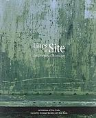 Lines of site : ideas, forms and materialities : an exhibition of print works from the Division of Printmaking, Department of Art and Design at the Unversity of Alberta, Canada