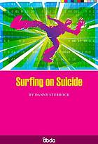 Surfing on suicide
