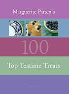 Marguerite Patten's 100 top tea time treats