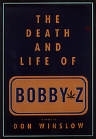 The death and life of Bobby Z : a novel