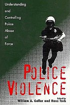 Police violence : understanding and controlling police abuse of force