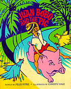 Juan Bobo and the pig : a Puerto Rican folktale