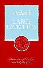 Getting into Luther's Large catechism : a guide for popular study