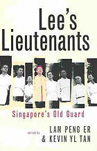 Lee's lieutenants : Singapore's old guard
