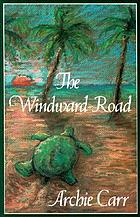 The windward road; adventures of a naturalist on remote Caribbean shores