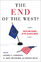 The end of the West? : crisis and change in the Atlantic order