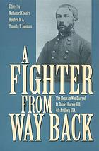 A fighter from way back : the Mexican War diary of Lt. Daniel Harvey Hill, 4th Artillery, USA