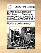 The letters of Madam de Maintenon, and other eminent persons in the age of Lewis XIV, to which are added some characters