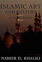 Islamic art and culture : a visual historyIsamic Art And Culture
