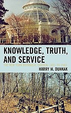 Knowledge, truth, and service : the New York Botanical Garden, 1891-1980