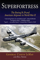 Superfortress : the story of the B-29 and American air power