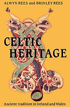 Celtic heritage : ancient tradition in Ireland and WalesAncient tradition in Ireland and Wales