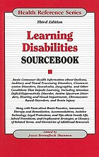 Learning disabilities sourcebook : basic consumer health information about dyslexia, auditory and visual processing disorders, communication disorders, dyscalculia, dysgraphia, and other conditions that impede learning, including attention deficit/hyperactivity disorder, autism spectrum disorders, hearing and visual impairments, chromosome-based disorders, and brain injury ; along with facts about brain function, assessment, therapy and remediation, accommodations, assistive technology, legal protections, and tips about family life, school transitions, and employment strategies, a glossary of related terms, and directories of additional resources