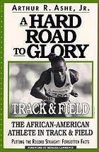 A hard road to glory--track & field : the African-American athlete in track & field
