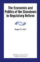The economics and politics of the slowdown in regulatory reform