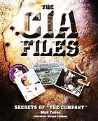 "The CIA files : secrets of ""The Company"""
