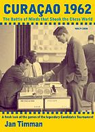 Curaçao 1962 : the battle of minds that shook the chess world