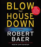Blow the house down [a novel]