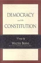 Democracy and the constitution : essays