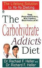 The carbohydrate addict's diet : the lifelong solution to yo-yo dieting