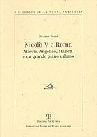Nicolò V e Roma : Alberti, Angelico, Manetti e un grande piano urbano