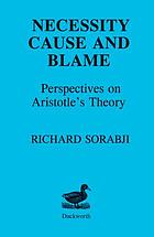 Necessity, cause, and blame : perspectives on Aristotle's theory