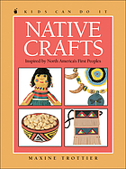 Native crafts : inspired by North America's first peoples