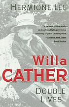 Willa Cather : double lives