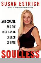 Soulless : Ann Coulter and the right-wing church of hate