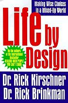 Life by design : making wise choices in a mixed-up world