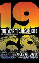 The year the dream died : revisiting 1968 in America